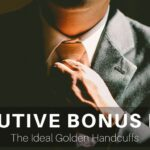 Why the Executive Bonus Plan Is the Ideal Golden Handcuffs